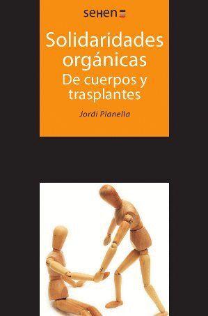 SOLIDARIDADES ORGÁNICAS. DE CUERPOS Y TRASPLANTES
