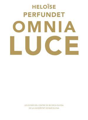 HELOÏSE PERFUNDET OMNIA LUCE