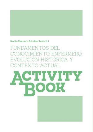 FUNDAMENTOS DEL CONOCIMIENTO ENFERMERO: EVOLUCIÓN HISTÓRICA Y CONTEXTO ACTUAL