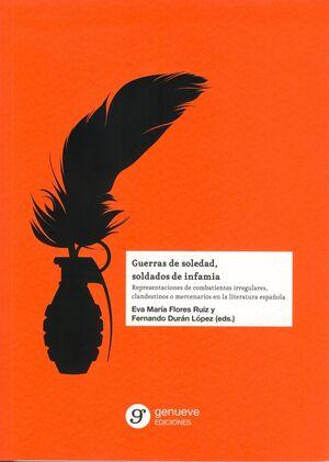 GUERRAS DE SOLEDAD, SOLDADOS DE INFAMIA