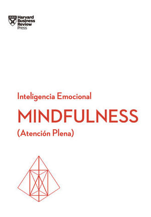 MINDFULNESS. SERIE INTELIGENCIA EMOCIONAL HBR