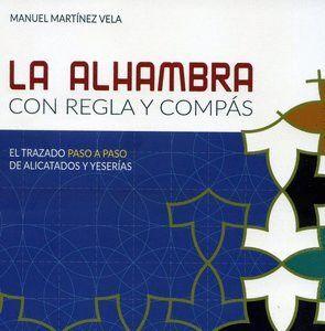 LA ALHAMBRA CON REGLA Y COMPÁS