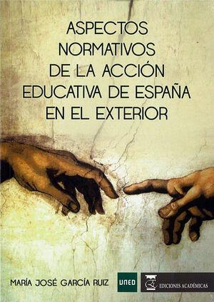 ASPECTOS NORMATIVOS DE LA ACCIÓN EDUCATIVA DE ESPAÑA EN EL EXTERIOR