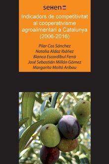 INDICADORS DE COMPETITIVITAT AL COOPERATIVISME AGROALIMENTARI A CATALUNYA (2006-2016)