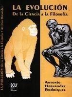 LA EVOLUCIÓN: DE LA CIENCIA A LA FILOSOFÍA