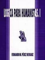 LÓGICA PARA HUMANISTAS I