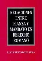 RELACIONES ENTRE FIANZA Y MANDATO EN DERECHO ROMANO