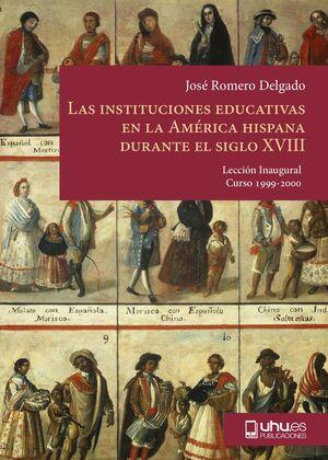 LAS INSTITUCIONES EDUCATIVAS EN LA AMÉRICA HISPANA DURANTE EL SIGLO XVIII