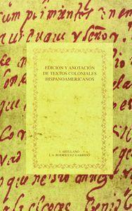 EDICION Y ANOTACION DE TEXTOS COLONIALES