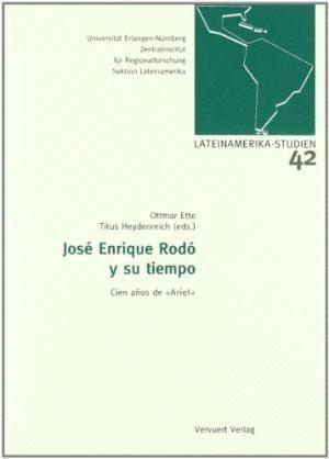 JOSE ENRIQUE RODO Y SU TIEMPO.