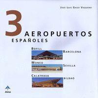 3 AEROPUERTOS ESPAÑOLES