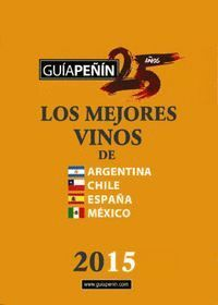 GUÍA PEÑIN DE LOS MEJORES VINOS DE ARGENTINA, CHILE, ESPAÑA Y MÉXICO 2015