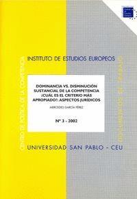 DOMINANCIA VS. DISMINUCIÓN SUSTANCIAL DE LA COMPETENCIA. ¿CUÁL ES EL CRITERIO MÁS APROPIADO?: ASPECTOS JURÍDICOS