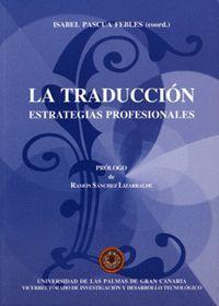 LA TRADUCCIÓN. ESTRATEGIAS PROFESIONALES