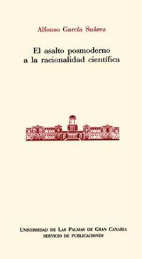 EL ASALTO POSTMODERNO A LA RACIONALIDAD CIENTÍFICA