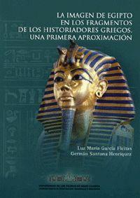 LA IMAGEN DE EGIPTO EN LOS FRAGMENTOS DE LOS HISTORIADORES GRIEGOS