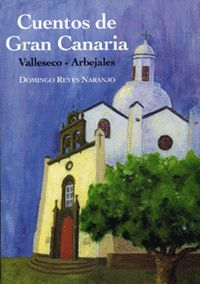 CUENTOS DE GRAN CANARIA: VALLESECO-ARBEJALES