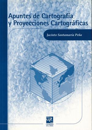 APUNTES DE CARTOGRAFÍA Y PROYECCIONES CARTOGRÁFICAS