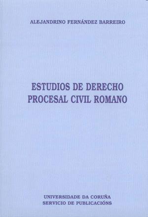 ESTUDIOS DE DERECHO PROCESAL CIVIL ROMANO