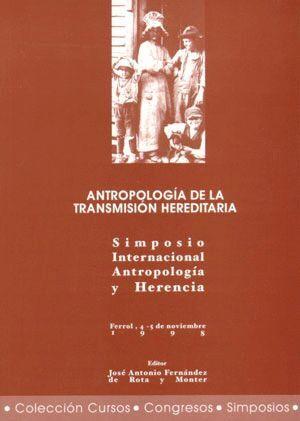 ANTROPOLOGÍA DE LA TRANSMISIÓN HEREDITARIA