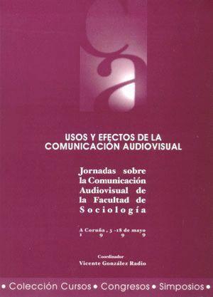 USOS Y EFECTOS DE LA COMUNICACIÓN AUDIOVISUAL