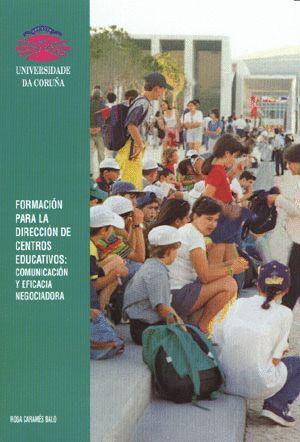 FORMACIÓN PARA LA DIRECCIÓN DE CENTROS EDUCATIVOS. COMUNICACIÓN Y EFICIENCIA NEGOCIADORA