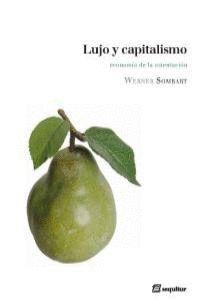 LUJO Y CAPITALISMO ECONOMIA DE LA OSTENTACION