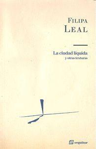 LA CIUDAD LQUIDA Y OTRAS TEXTURAS