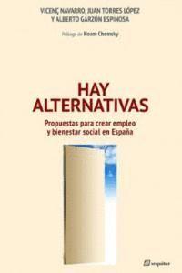 HAY ALTERNATIVAS PROPUESTAS PARA CREAR EMPLEO Y BIENESTAR SOCIAL EN ESPAÑA
