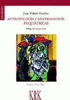 ANTROPOLOGIA Y EPISTEMOLOGIA PSIQUIATRICAS