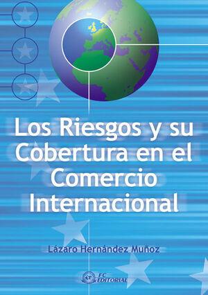 LOS RIESGOS Y SU COBERTURA EN EL COMERCIO INTERNACIONAL