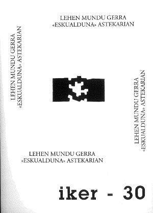 LEHEN MUNDU GERRA ´ESKUALDUNA´ ASTEKARIAN