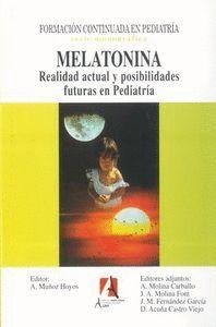 MELATONINA. REALIDAD ACTUAL Y POSIBLIDADES FUTURAS EN PEDIATRA
