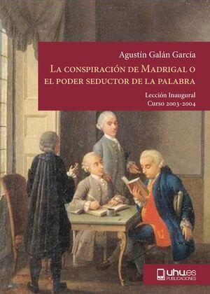 LA CONSPIRACIÓN DE MADRIGAL O EL PODER SEDUCTOR DE LA PALABRA