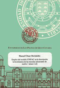 EMPLEO DEL MODELO UNIFAC EN LA DESCRIPCIÓN TERMODINÁMICA DE LAS MEZCLAS CALCANOATOS DE METILO+(ALC