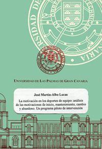 LA MOTIVACIÓN DE LOS DEPORTES DE EQUIPO: ANÁLISIS DE LAS MOTIVACIONES DE INICIO, MANTENIMIENTO, CA