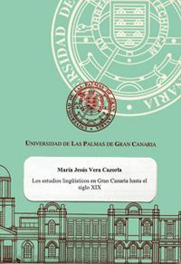 LOS ESTUDIOS LINGÜÍSTICOS EN GRAN CANARIA HASTA EL SIGLO XIX