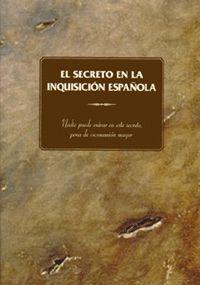 EL SECRETO DE LA INQUISICIÓN ESPAÑOLA