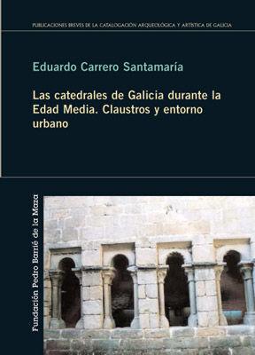 LAS CATEDRALES DE GALICIA DURANTE LA EDAD MEDIA