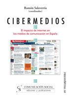 CIBERMEDIOS. EL IMPACTO DE INTERNET EN LOS MEDIOS DE COMUNICACIÓN EN ESPAÑA