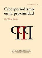 CIBERPERIODISMO EN LA PROXIMIDAD