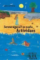 SERENA ALGANO´L SO SUAÑU. ACTIVIDAES