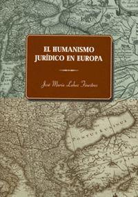 EL HUMANISMO JURÍDICO EN EUROPA