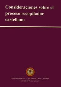 CONSIDERACIONES SOBRE EL PROCESO RECOPILADOR CASTELLANO