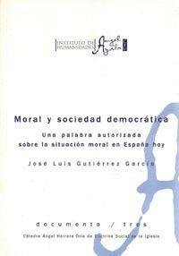 MORAL Y SOCIEDAD DEMOCRÁTICA. UNA PALABRA AUTORIZADA SOBRE LA SITUACIÓN MORAL EN ESPAÑA HOY