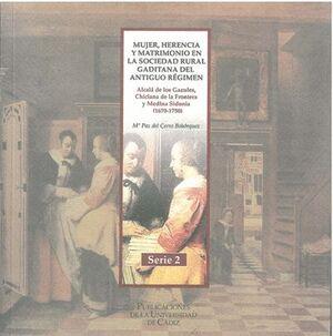 MUJER, HERENCIA Y MATRIMONIO EN LA SOCIEDAD RURAL GADITANA DEL ANTIGUO RÉGIMEN.