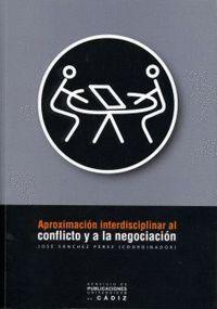 APROXIMACIÓN INTERDISCIPLINAR AL CONFLICTO Y A LA NEGOCIACIÓN