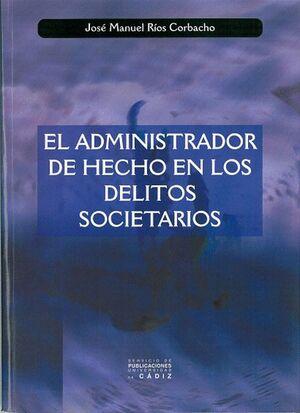 EL ADMINISTRADOR DE HECHO EN LOS DELITOS SOCIETARIOS