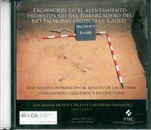EXCAVACIONES EN EL ASENTAMIENTO PREHISTÓRICO DEL EMBARCADERO DEL RÍO PALMONES (ALGECIRAS, CÁDIZ)