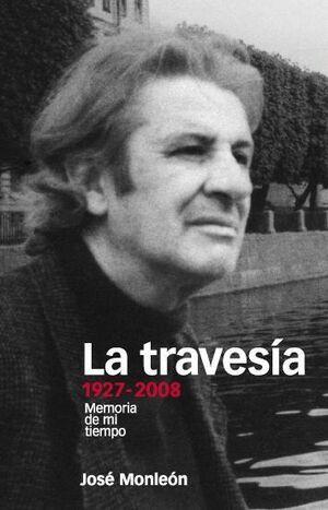 TRAVESIA, 1927 - 2008, LA